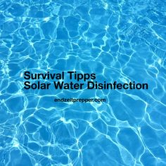 Survival Tipps - Solar Water Disinfection von endzeitlrepper.com