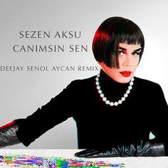 Sezen Aksu - Canımsın Sen (Deejay Senol Aycan Remix)