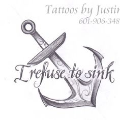 I refuse to sink tattoo.. coming soon.!!! Adam??? Its manly ish
