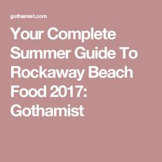 Your Complete Summer Guide To Rockaway Beach Food 2017: Gothamist