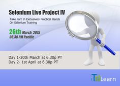 Are you registered for Selenium Liveproject? Not Yet? ITeLearn is offering you the best opportunity to attend Live SeleniumProject starting on March 26th 2015 at 06:30 P PT. Learn and implement  http://www.itelearn.com/events/selenium-live-project/