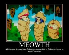 Meowth doing it great