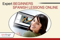 Expert beginners Spanish lessons online - Start learning Spanish online with the most trusted and expert beginners Spanish lessons online. Contact 'Spandango' for more details visit http://www.spandango.net or call up@ 210-878-5569