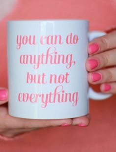You Can do Anything BUT Not Everything! #truth