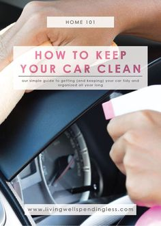 How to Keep Your Car Clean | A Step-by-Step Guide to Keeping Your Car Clean All Year Long | Organize Your Car | On-The-Go Organization via @lwsl
