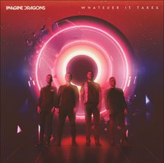 Imagine Dragons - Whatever It Takes Imagine Dragons, Album, Film, Take That, Concert, Image, Dan, Music, Movie