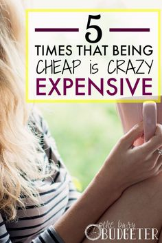 """Is there such a thing as """"too cheap""""? Yep! There are 5 times in fact, that being cheap is crazy expensive. Are you guilty of these?"""
