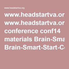 www.headstartva.org conference conf14 materials Brain-Smart-Start-Condrey.pdf