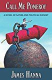 Free Kindle Book -   Call Me Pomeroy: A Novel of Satire and Political Dissent