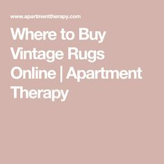 Where to Buy Vintage Rugs Online | Apartment Therapy