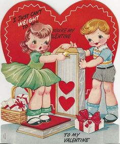 Valentine - I just can't WEIGHT to see You're My Valentine
