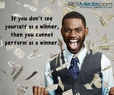 If you don't see yourself as a winner, then you cannot perform as a winner. www.pfsmedia.com #pfs #pfsmedia #primerica #winner #doitbig #seeyouatthetop #youarewhatyouthink