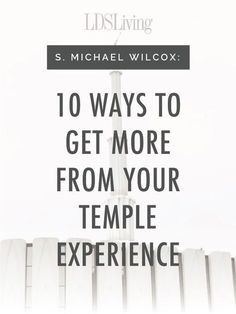 This list of tips will help any member have more powerful and personal experiences within the walls of the Lord's house.