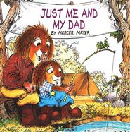 Father's Day activities: Mercer Mayer's Little Critter: Just Me and My Dad   -     Sweet book to read for Father's Day.