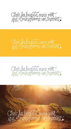 C'est la beauté sans mot qui transforme un instant - lettering