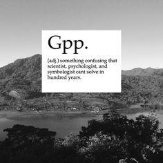 kata ini sangat berbahaya dalam suatu hubungan. Karena dibalik kata gpp pasti ada kata berbahaya tersembunyi. Sabar :'v