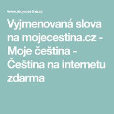 Vyjmenovaná slova na mojecestina.cz - Moje čeština - Čeština na internetu zdarma Christmas Calendar, 5th Grades, Kids Education, Advent, Internet, School, Blog, Calendar Ideas, Teaching Ideas