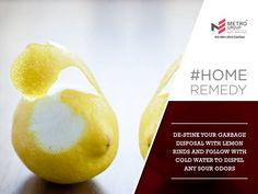 #HomeRemedy De-stink your garbage disposal with lemon rinds and follow with cold water to dispel any sour odors. www.metrogroupindia.com #metrogroupindia #mumbai #realestate #luxury #luxurioushouse #property #homesellers #bestexperience