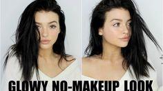 GLOWY NO-MAKEUP LOOK! | 2017 everyday makeup tutorial - YouTube