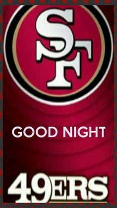 GOOD NIGHT NINERS!
