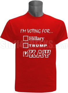 I'm voting for Kappa Alpha Psi screen printed election t-shirt. $35.00