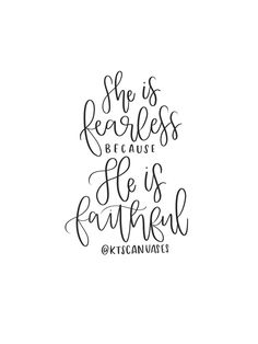 She is fearless because He is faithful / ktscanvases.com