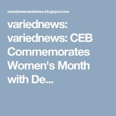 variednews: variednews: CEB Commemorates Women's Month with De...