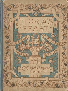An poster sized print, approx (other products available) - Cover design, Flora& Feast, a Masque of Flowers, with text and illustrations by Walter Crane. Date: 1895 - Image supplied by Mary Evans Prints Online - Poster printed in the USA Walter Crane, Vintage Book Covers, Vintage Books, Fine Art Prints, Framed Prints, Canvas Prints, Book Gifts, Gifts In A Mug, Book Cover Art