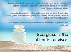 Sea Glass is the Ultimate Survivor – Beach glass jewelry Sea Glass Beach, Sea Glass Art, Sea Glass Jewelry, Sea Quotes, Beachy Quotes, Nautical Quotes, Life Quotes, Sea Glass Crafts, Sea Witch