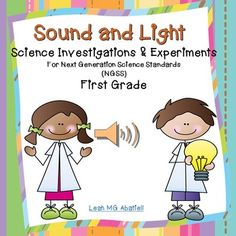 The following unit was designed out of a need to understand, learn and bring to my first grade classroom the Next Generation Science Standards for light and sound.