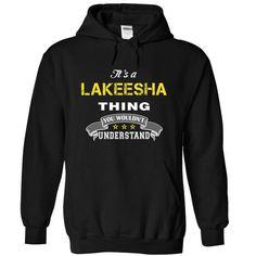 Good LAKEESHA thing LAKEESHA T-Shirts Hoodies LAKEESHA Keep Calm Sunfrog Shirts#Tshirts  #hoodies #LAKEESHA #humor #womens_fashion #trends Order Now =>https://www.sunfrog.com/search/?33590&search=LAKEESHA&Its-a-LAKEESHA-Thing-You-Wouldnt-Understand