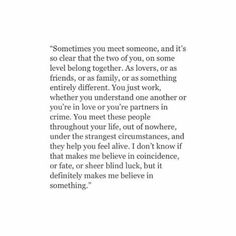 Sometimes you met someone...