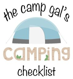Camping checklist! For whenever I can get Joe camping again!