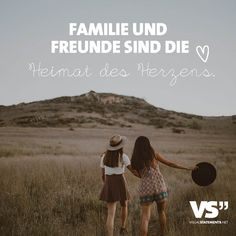 Familie und Freunde sind die Heimat des Herzens.