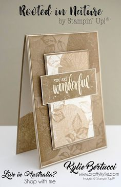 Kylie Bertucci Independent Demonstrator Australia: You Are Wonderful | Using the Rooted in Nature Stamp Set