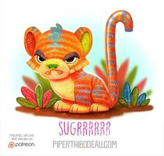 Daily Paint 1562. Sugrrr #illustration #cute #art by Piper Thibodeau