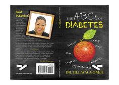 "Book Cover Design for ""The ABCs of Diabetes"" written by Dr. Jill Waggoner, designed by Moksha Media of Dallas - Daymond E. Best Book Cover Design, Best Book Covers, Beat Diabetes, Abcs, Web Development, Good Books, Dallas, Writing, Great Books"