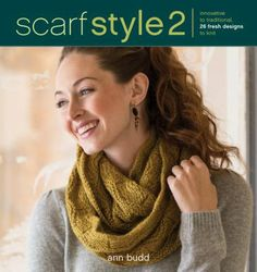 Cover image for Scarf style 2 : innovative to traditional, 26 fresh designs to knit