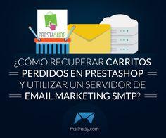 ¿Cómo recuperar carritos perdidos en Prestashop y utilizar un servidor de email marketing smtp? http://blgs.co/Df_P1z