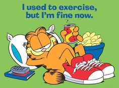 Garfield..my favorite cartoon character....I love his sense of humor!