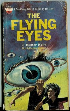 Flying Eyes by J. Hunter Holly. Sci-fi pulp novel, 1960s