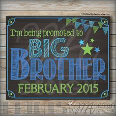 Promoted to big brother chalkboard photo prop, Pregnancy announcement, digital printable download {PRINTS} by MA Design   https://www.etsy.com/listing/224421163/promoted-to-big-brother-chalkboard