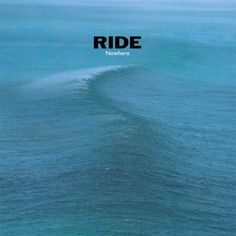 Ride - Nowhere