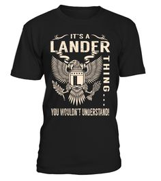 It's a LANDER Thing, You Wouldn't Understand