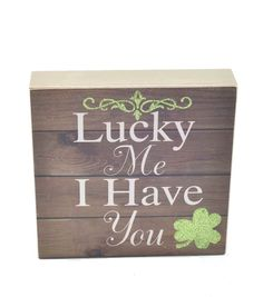 St. Patrick's Day 2''x22'' Word Block-Lucky Me I Have You
