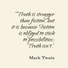 Truth is more of a stranger than fiction - Google 검색