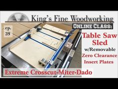 39 - Extreme Crosscut Table Saw Sled with Perfect Miter & Dado & Removable Zero Clearance Insert - YouTube Table Saw Sled, Table Saw Jigs, Diy Table Saw, A Table, Woodworking Vise, Learn Woodworking, Woodworking Furniture, Woodworking Crafts, Woodworking Organization