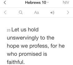 Hebrews 10:23 (NIV)