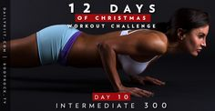 12 Days of Christmas Workout Challenge – Day #10: Intermediate 300 Workout