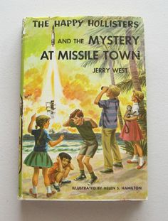 The Happy Hollisters and the Mystery at Missile Town ~ Jerry West ~ Book 19 HCDJ